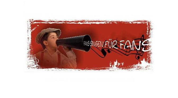 """AKTION: """"FANS SINGEN FÜR FANS"""""""